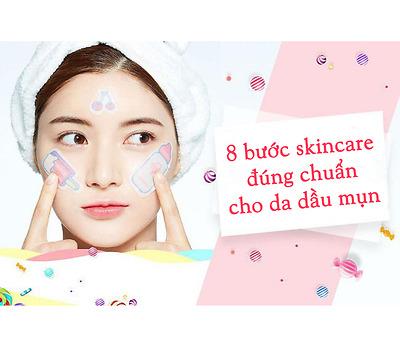 8 bước skincare cho da dầu mụn đúng chuẩn vào hè này